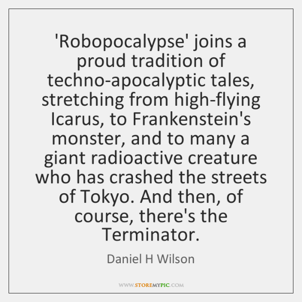 'Robopocalypse' joins a proud tradition of techno-apocalyptic tales, stretching from high-flying Ica