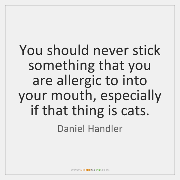 You should never stick something that you are allergic to into your ...