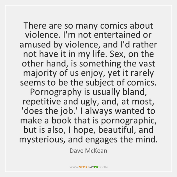 There are so many comics about violence. I'm not entertained or amused ...