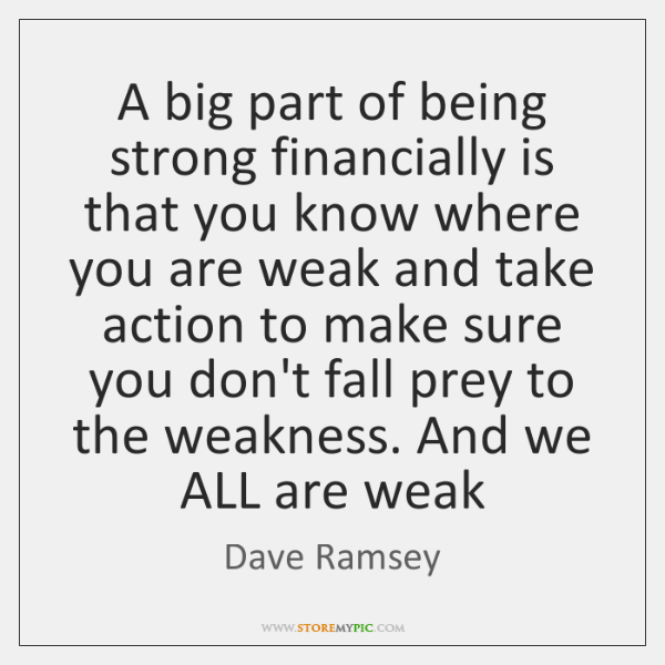 A big part of being strong financially is that you know where ...