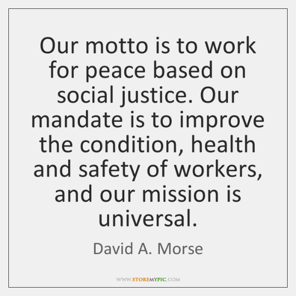 Our motto is to work for peace based on social justice. Our ...