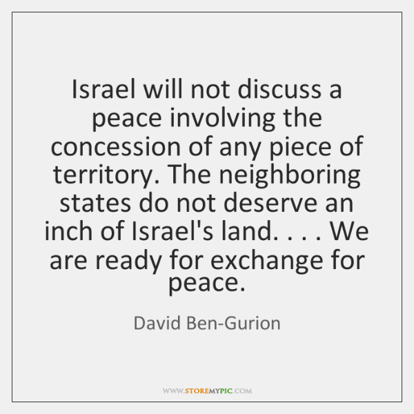 Israel will not discuss a peace involving the concession of any piece ...