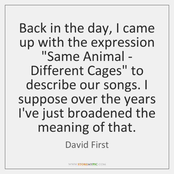 """Back in the day, I came up with the expression """"Same Animal ..."""