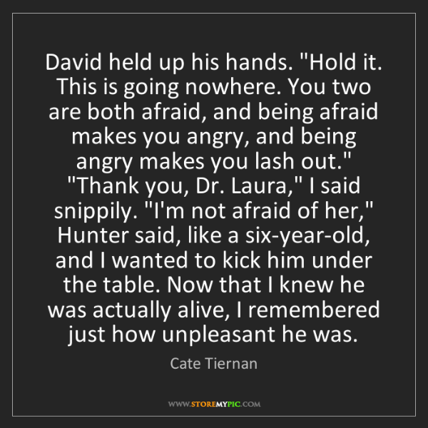 """Cate Tiernan: David held up his hands. """"Hold it. This is going nowhere...."""