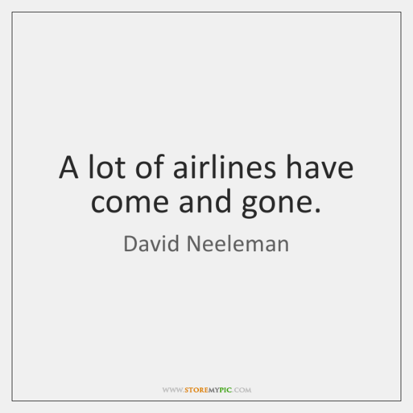 A lot of airlines have come and gone.