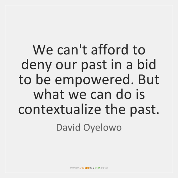 We can't afford to deny our past in a bid to be ...