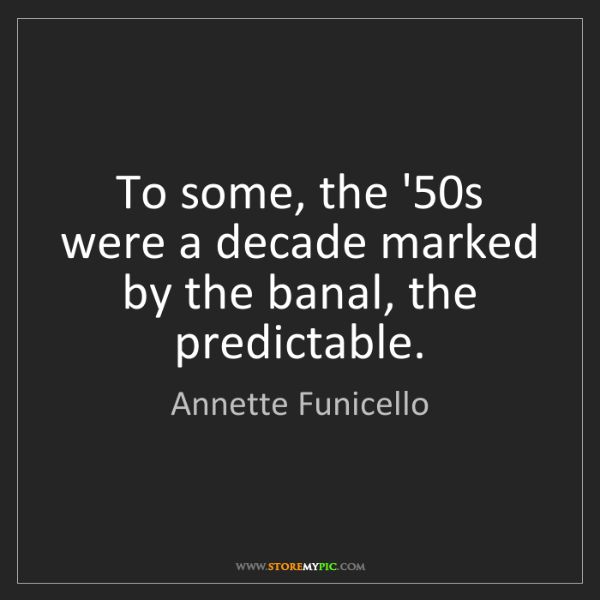 Annette Funicello: To some, the '50s were a decade marked by the banal,...