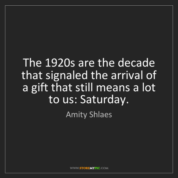 Amity Shlaes: The 1920s are the decade that signaled the arrival of...