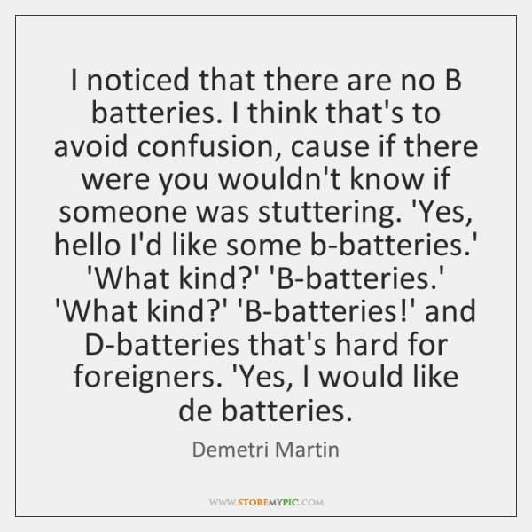 I noticed that there are no B batteries. I think that's to ...