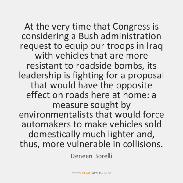 At the very time that Congress is considering a Bush administration request ...