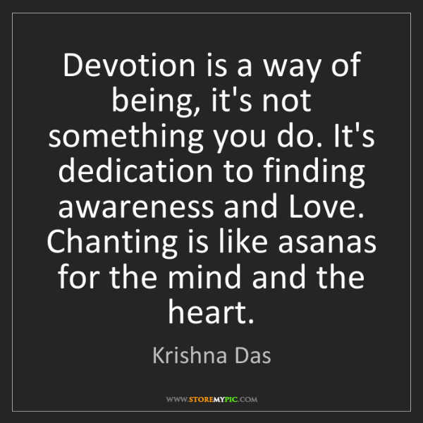 Krishna Das: Devotion is a way of being, it's not something you do....