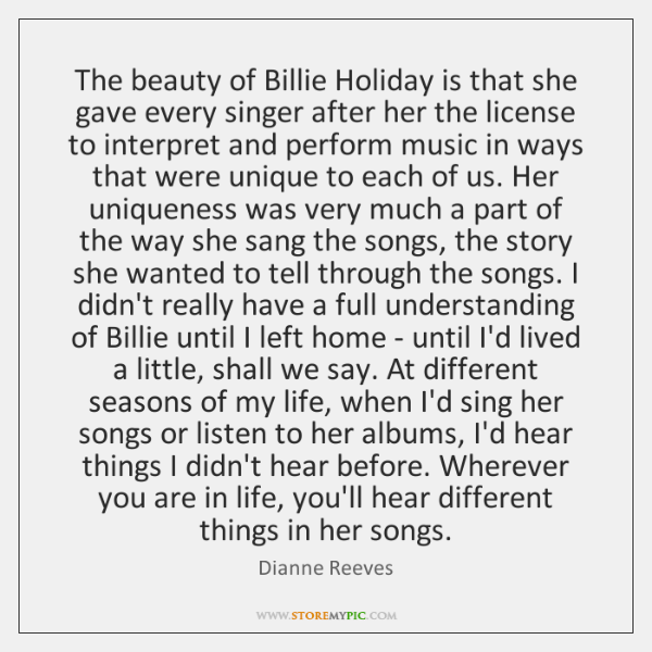 The beauty of Billie Holiday is that she gave every singer after ...