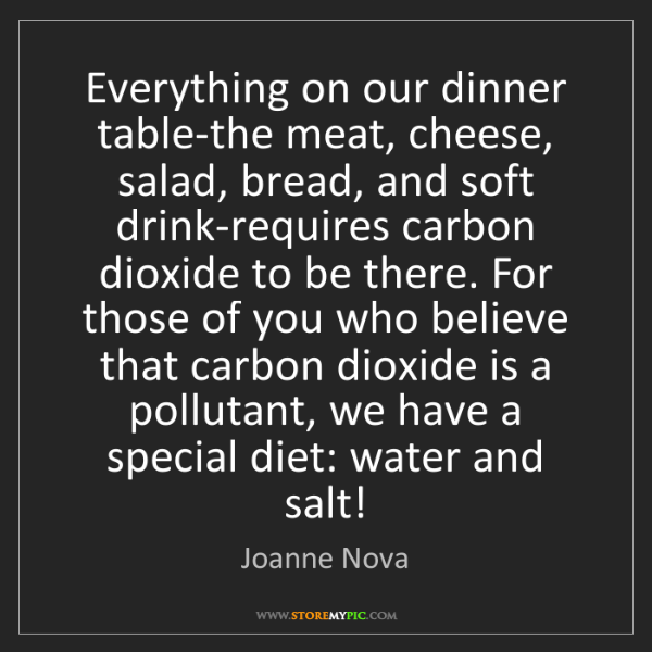 Joanne Nova: Everything on our dinner table-the meat, cheese, salad,...