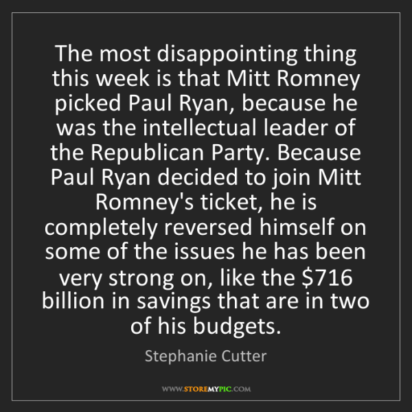 Stephanie Cutter: The most disappointing thing this week is that Mitt Romney...