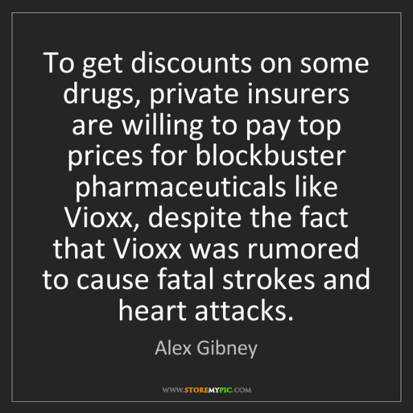 Alex Gibney: To get discounts on some drugs, private insurers are...