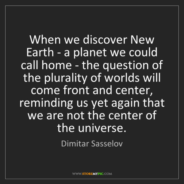 Dimitar Sasselov: When we discover New Earth - a planet we could call home...