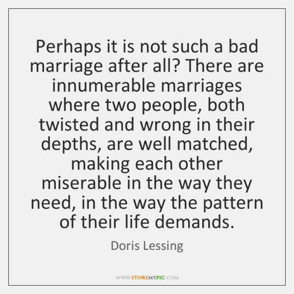 Perhaps it is not such a bad marriage after all? There are ...