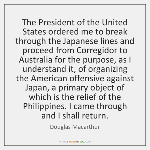 The President of the United States ordered me to break through the ...