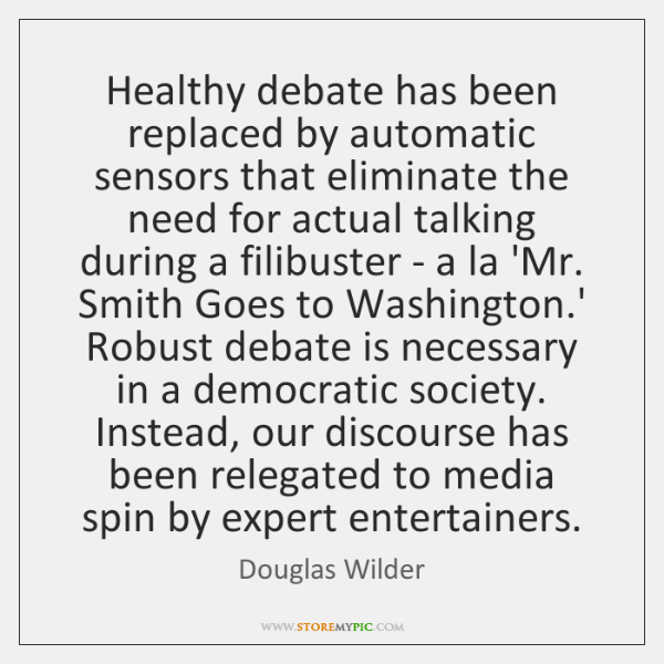 Healthy debate has been replaced by automatic sensors that eliminate the need ...