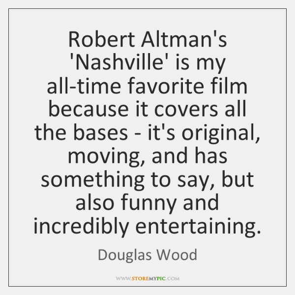 Robert Altman's 'Nashville' is my all-time favorite film because it covers all ...