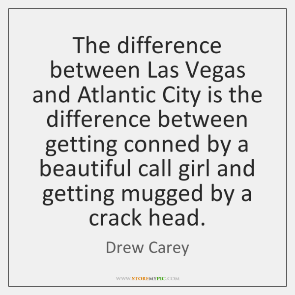 The difference between Las Vegas and Atlantic City is the difference between ...