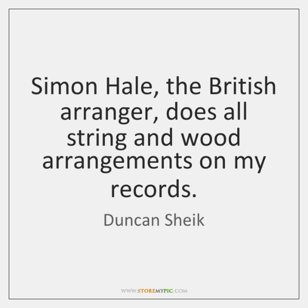 Simon Hale, the British arranger, does all string and wood arrangements on ...