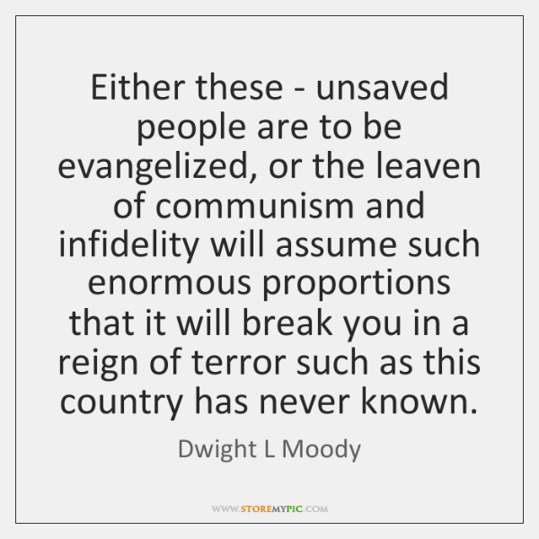 Either these - unsaved people are to be evangelized, or the leaven ...