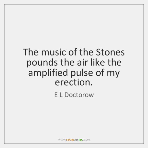The music of the Stones pounds the air like the amplified pulse ...