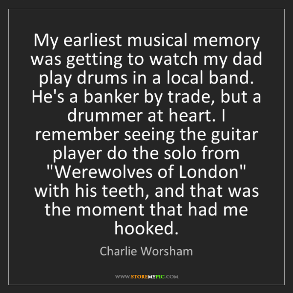 Charlie Worsham: My earliest musical memory was getting to watch my dad...