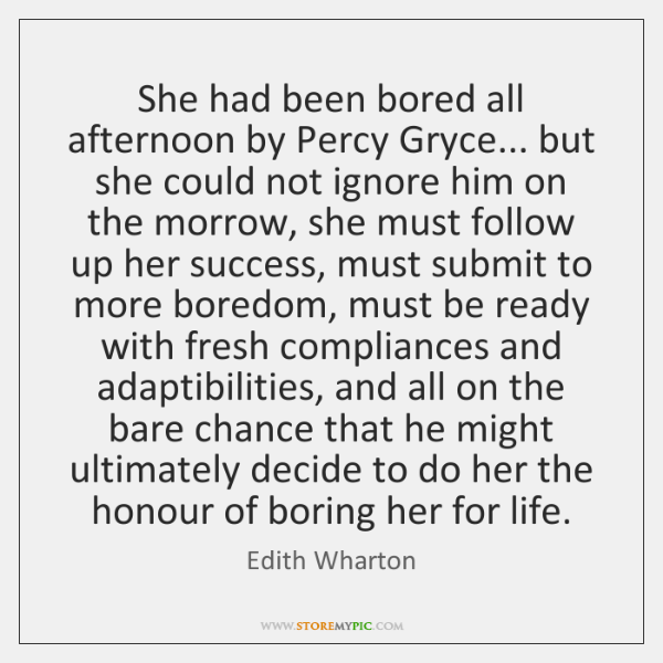 She had been bored all afternoon by Percy Gryce... but she could ...