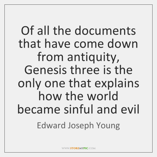 Of all the documents that have come down from antiquity, Genesis three ...
