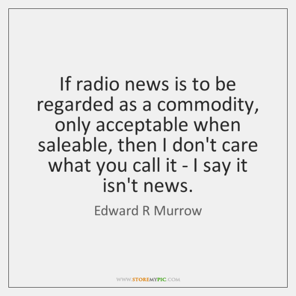 If radio news is to be regarded as a commodity, only acceptable ...