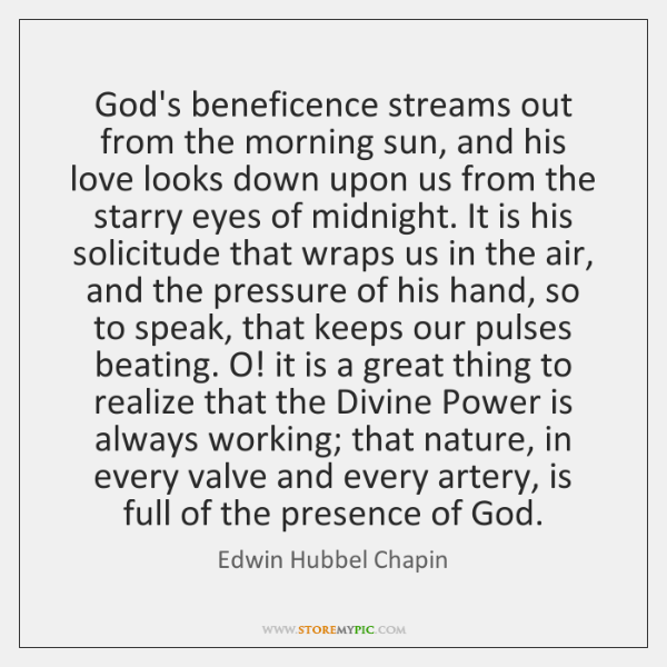 God's beneficence streams out from the morning sun, and his love looks ...