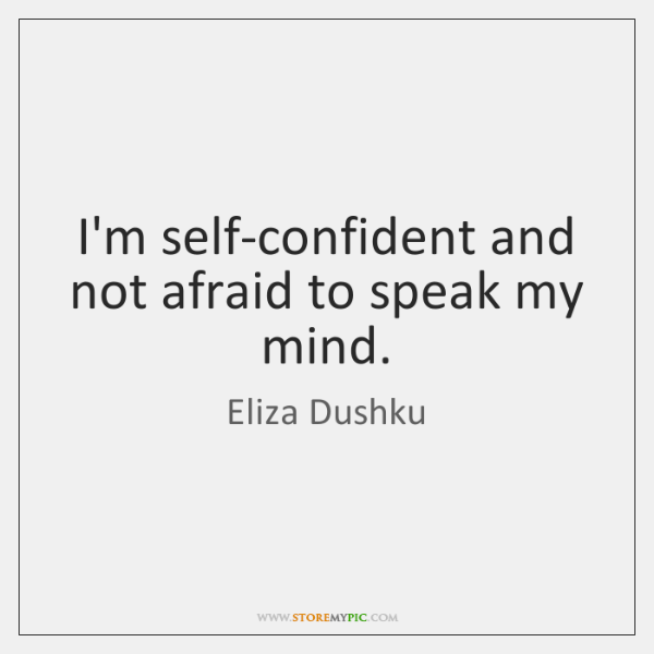 Im Self Confident And Not Afraid To Speak My Mind Storemypic