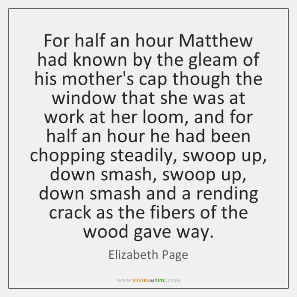 For half an hour Matthew had known by the gleam of his ...
