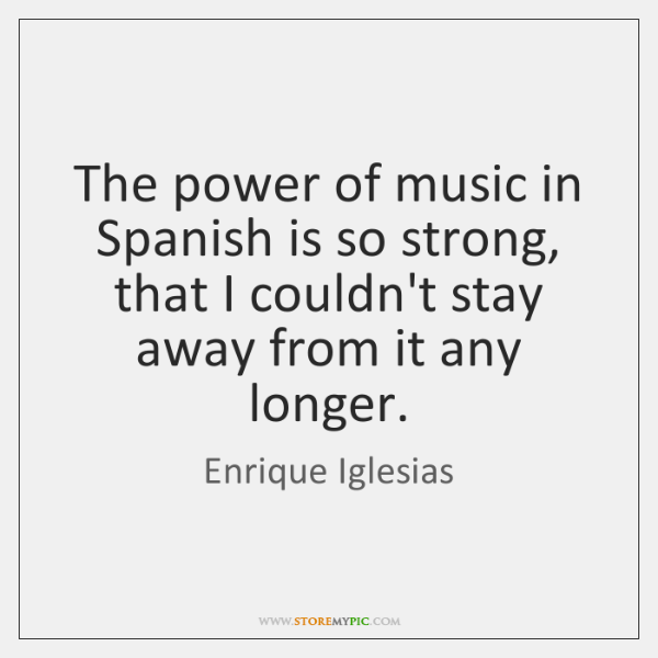 The Power Of Music In Spanish Is So Strong That I Couldnt
