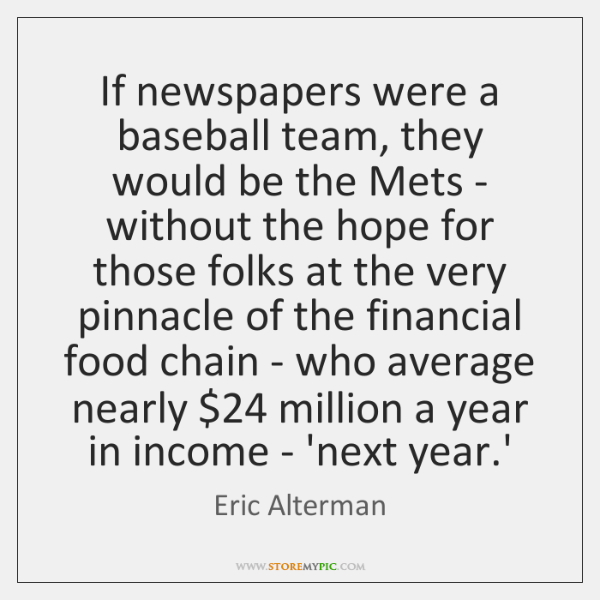 If newspapers were a baseball team, they would be the Mets - ...
