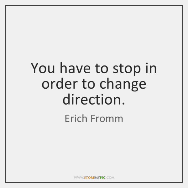 You have to stop in order to change direction.