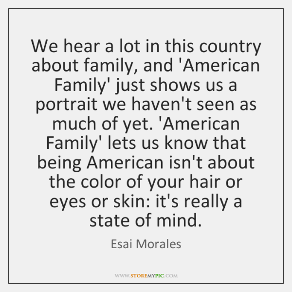 We hear a lot in this country about family, and 'American Family' ...