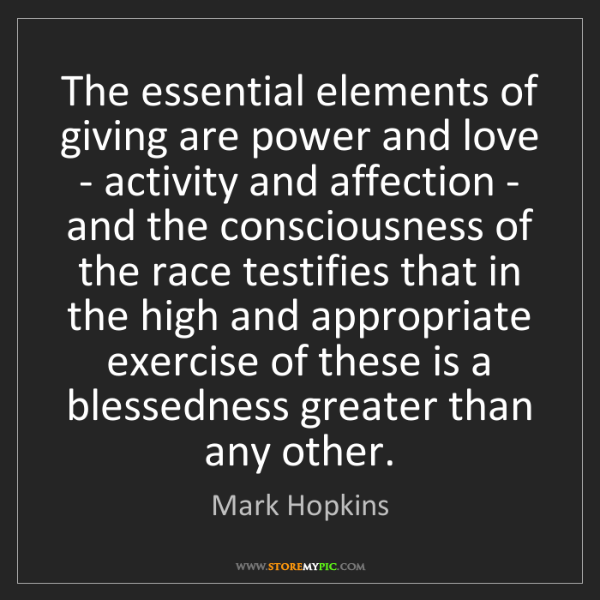 Mark Hopkins: The essential elements of giving are power and love -...