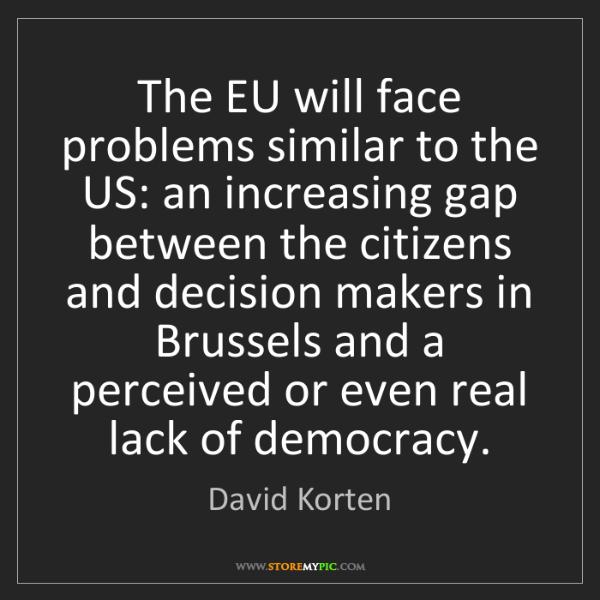 David Korten: The EU will face problems similar to the US: an increasing...