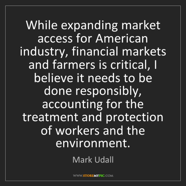 Mark Udall: While expanding market access for American industry,...