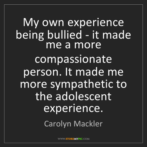 Carolyn Mackler: My own experience being bullied - it made me a more compassionate...