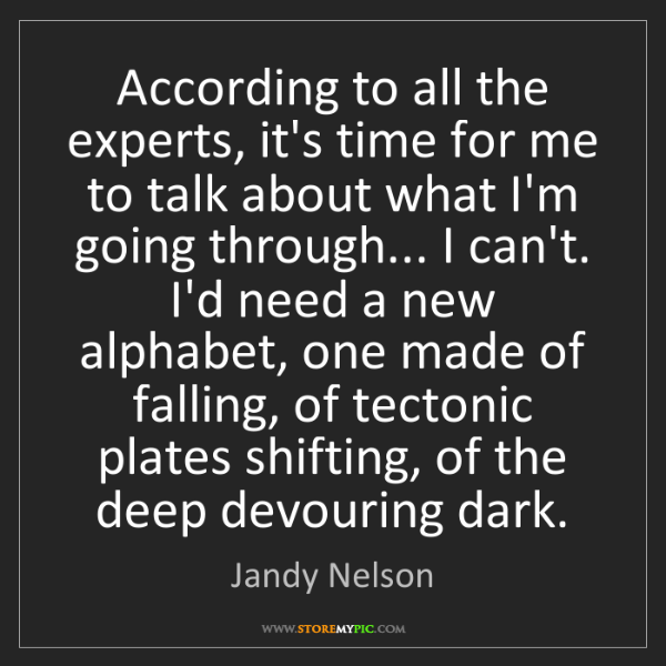 Jandy Nelson: According to all the experts, it's time for me to talk...