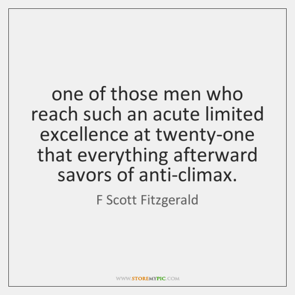 one of those men who reach such an acute limited excellence at ...