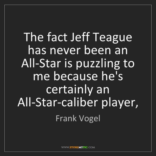 Frank Vogel: The fact Jeff Teague has never been an All-Star is puzzling...