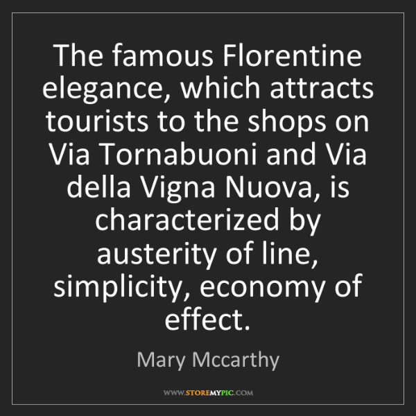 Mary Mccarthy: The famous Florentine elegance, which attracts tourists...