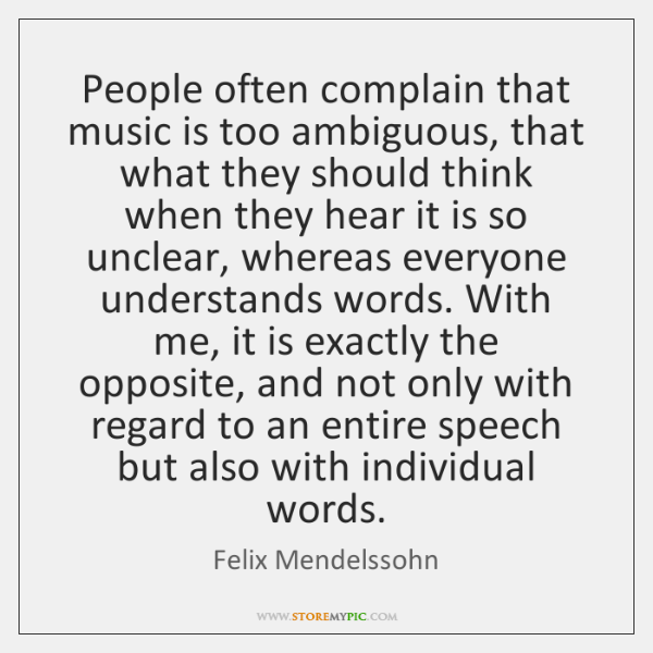 People often complain that music is too ambiguous, that what they should ...