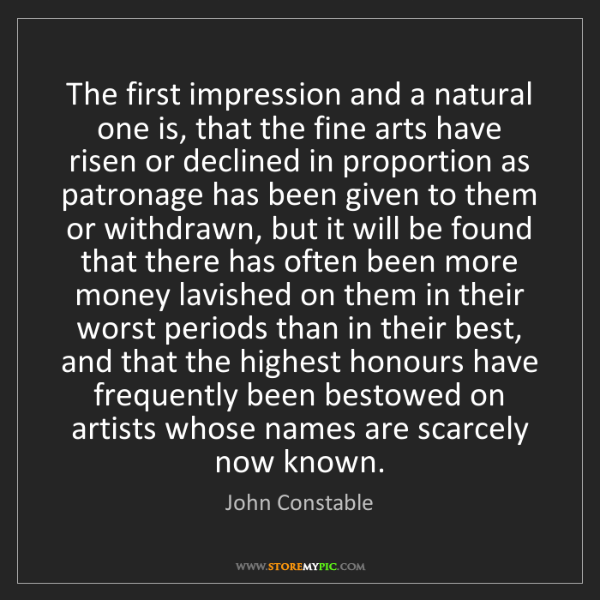 John Constable: The first impression and a natural one is, that the fine...