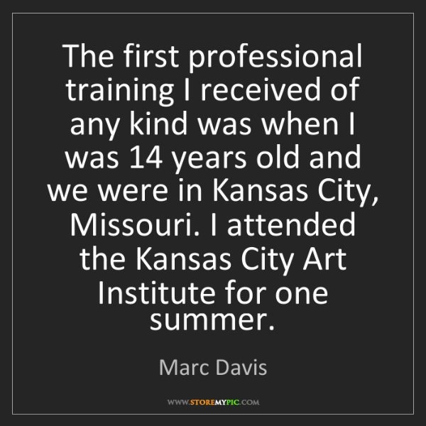 Marc Davis: The first professional training I received of any kind...